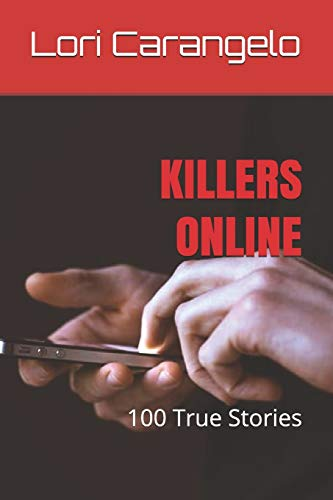 KILLERS ONLINE: 100 True Stories