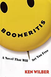 Boomeritis : A Novel That Will Set You Free by Ken Wilber (2002-06-11)