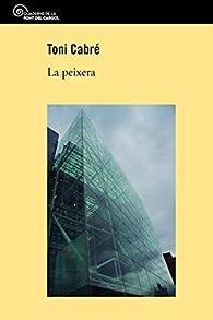 La Peixera par  Toni Cabré Masjuan