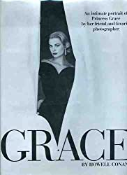 Grace: An Intimate Portrait of Princess Grace by Her Friend and Favorite Photographer by Howell Conant (1992-09-15)