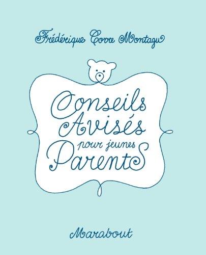 Conseils avisés pour jeunes parents par Frédérique Corre-Montagu