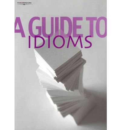 [(A Guide to Idioms)] [Author: Heinle] published on (March, 2006)