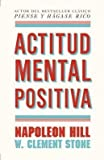 by napoleon hill ; w clement stone ; maria antonia menini author actitud mental positiva = positive mental attitud by apr 2013 paperback