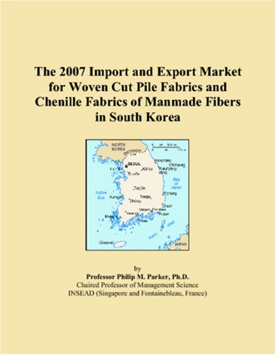 The 2007 Import and Export Market for Woven Cut Pile Fabrics and Chenille Fabrics of Manmade Fibers in South Korea