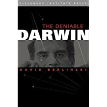 The Deniable Darwin and Other Essays by David Berlinski (2010-01-15)