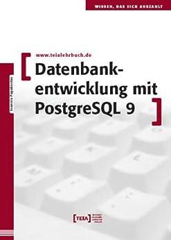 Datenbankentwicklung mit PostgreSQL 9 von [Papakostas, Ioannis]