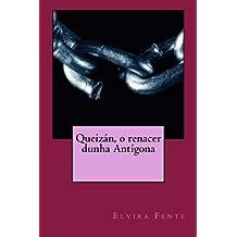 Queizan, o renacer dunha Antigona