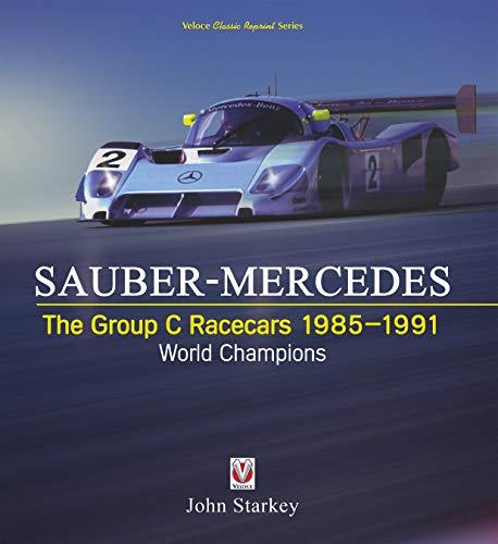 SAUBER-MERCEDES - The Group C Racecars 1985-1991