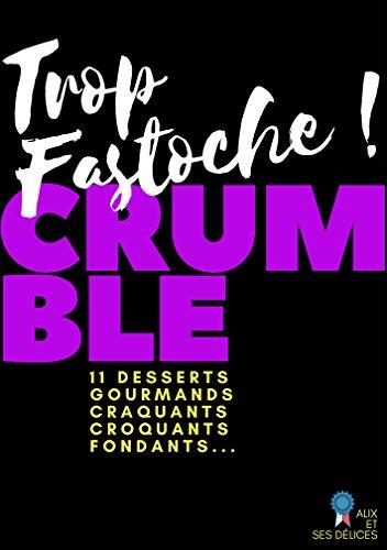 Crumble: 11 desserts faciles pour les gourmands (Alix et ses Dlices t. 10)