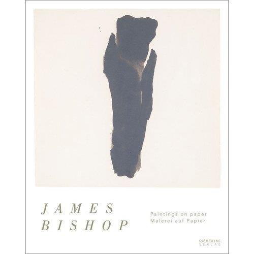 James Bishop : Paintings on Paper