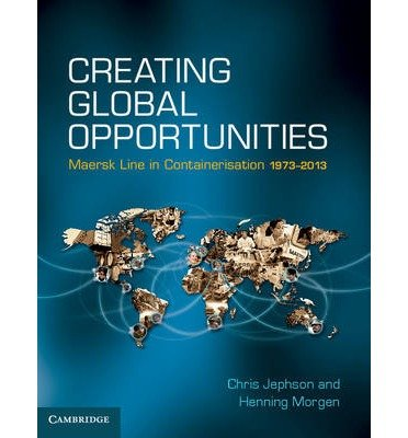 creating-global-opportunities-maersk-line-in-containerisation-1973-2013-author-chris-jephson-publish