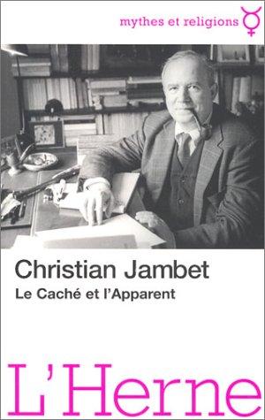 Le Caché et l'Apparent par Christian Jambet