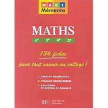 Mathématiques, 6ème, 5ème, 4ème, 3ème : 136 fiches pour tout savoir au collège !