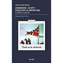 Amundsen - Scott, duelo en la Antártida: La carrera al Polo Sur