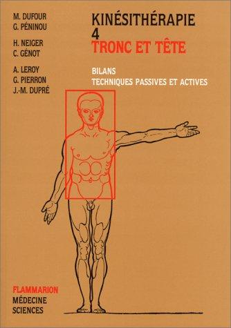 Kinésithérapie, tome 4. Tronc et tête