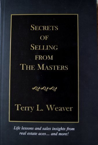 Secrets of Selling from the Masters: Life Lessons and Sales Insights from Real E by Terry L. Weaver (2003-08-02)