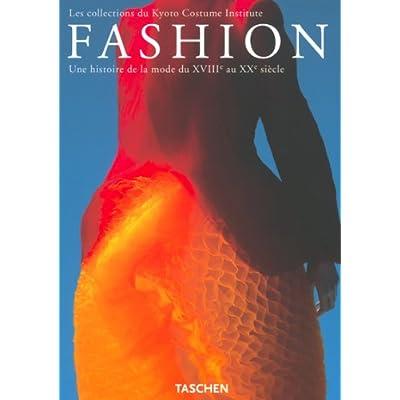 Fashion : Les Collections du Kyoto Costume Institute - Une histoire de la mode du XVIIIe au XXe siècle