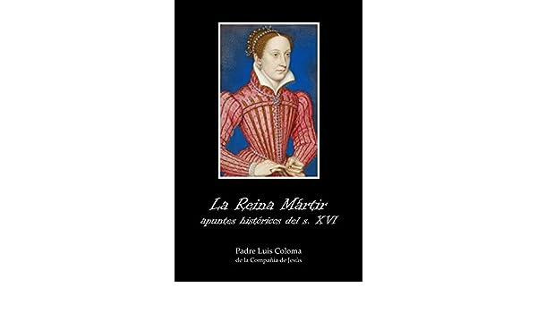 La Reina mártir. (Anotado) (Spanish Edition)