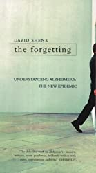 The Forgetting: Understanding Alzheimer's - A Biography of a Disease