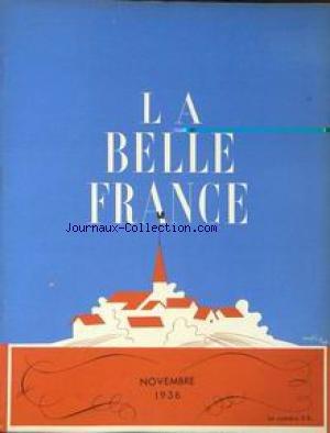 BELLE FRANCE (LA) [No 21] du 01/11/1936 - SOLDATS INCONNU PAR PALUEL-MARMONT - R. DE LAFFOREST - R. DE NARBONNE - LE CUIRASSE PAR A. LEDOUX - RUSSIE ROUGE PAR A. DIGNEL - L. DE LAPEROUSE - A. DE CHEZET - BASSE-ALSACE PAR M. BERGES - RUBENS PAR G. GRAPPE - LA COMMUNE PAR A. GRANDPRE - LE CANAL DES 2 MERS PAR H. REGIS - LA BELGIQUE ET NOUS PAR Y. DANDOY - LA VIGIE - J. MORTANE - CH. BUGNET - CLAUDINE - G. SAMAZEUILH - P. PLAQUEVENT - P. AMBROISE - DR A.C. GUILLAUME - CINCINNATUS.