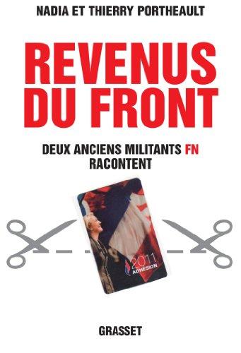 Revenus du Front : Deux anciens militants FN racontent par Thierry Portheault, Nadia Portheault