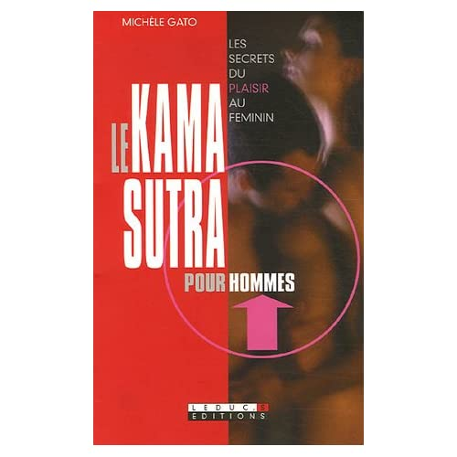 Le Kama-Sutra pour hommes : Les secrets du plaisir au féminin