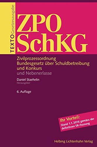 Texto ZPO/SchKG: Zivilprozessordnung, Bundesgesetz über Schuldbetreibung und Konkurs und Nebenerlasse, Stand 01.01.2016