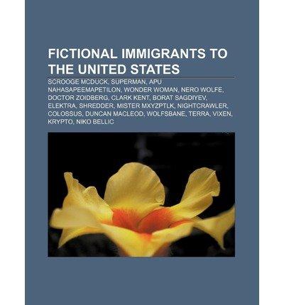 [ FICTIONAL IMMIGRANTS TO THE UNITED STATES: SCROOGE MCDUCK, SUPERMAN, APU NAHASAPEEMAPETILON, WONDER WOMAN, NERO WOLFE, DOCTOR ZOIDBERG ] Source Wikipedia (AUTHOR ) Jun-25-2011 Paperback (Apu-serie)
