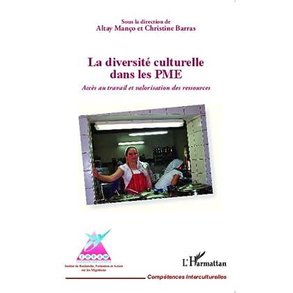 La diversité culturelle dans les PME: Accès au travail et valorisation des ressources (Compétences interculturelles)