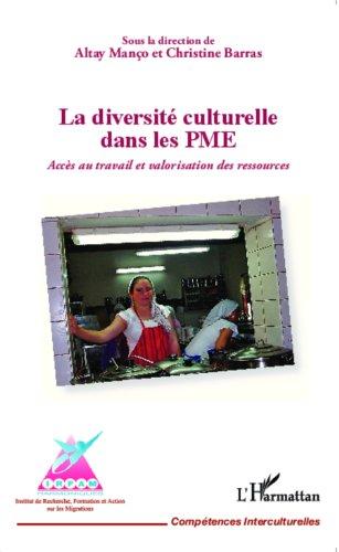 La diversité culturelle dans les PME: Accès au travail et valorisation des ressources par Altay Manço