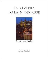 La Riviera d'Alain Ducasse : Recettes au fil du temps