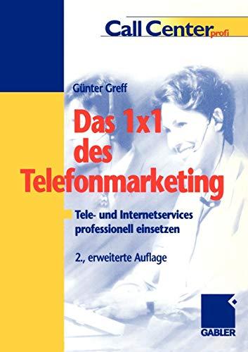 Das 1 × 1 des Telefonmarketing: Tele- und Internetservices professionell einsetzen
