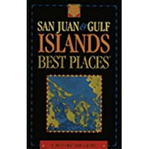 San Juan & Gulf Islands Best Places: A Destination Guide (1995)