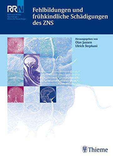 Fehlbildungen und frühkindliche Schädigungen des ZNS (Referenzreihe Neurologie)