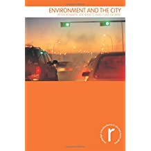 Environment and the City (Routledge Introductions to Environment: Environment and Society Texts)