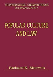 Popular Culture and Law (The International Library of Essays in Law and Society)