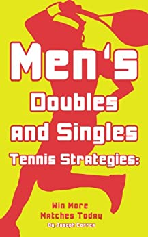 Descargar Men's Doubles and Singles Tennis Strategies: Win More Matches Today PDF Gratis