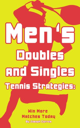 Men's Doubles and Singles Tennis Strategies: Win More Matches Today (English Edition) por JOSEPH CORREA (Certified Professional Tennis Coach)