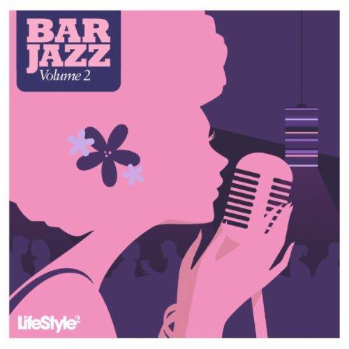 Lifestyle2 - Bar Jazz Vol 2 (I...