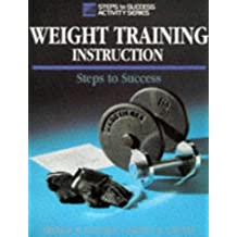 Weight Training Instruction: Steps to Success (Steps to Success Activity Series) by Thomas R. Baechle (1994-05-02)