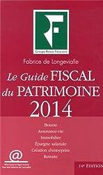 Le Guide fiscal du patrimoine 2014 :  Bourse, Assurance-vie, Immobilier, Epargne salariale, Création d'entreprise, Retraite