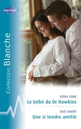 Le bébé du Dr Hawkins - Une si tendre amitié
