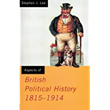 Aspects of British Political History 1815-1914 (Aspects of History) by Stephen J. Lee (1994-10-06)