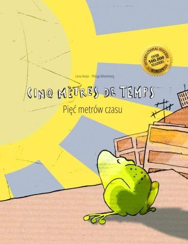Cinq mètres de temps/Piec metrow czasu: Un livre d'images pour les enfants (Edition bilingue français-polonais) par Philipp Winterberg