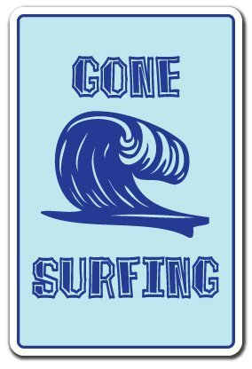 Decorativo segni con versi Gone surfing Sign surf Surfer Sign Beach Decor Gift surfboard Boogie Board Sign metal Sign Wall aluminum Safety Sign