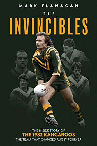 The Invincibles: The Inside Story of the 1982 Kangaroos, the Team That Changed Rugby Forever (English Edition)