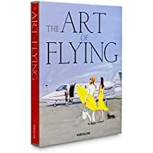 Art of Flying: The Golden Decades of Private Air Travel (Legends)