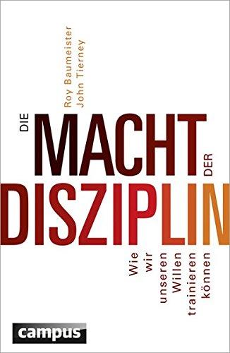 Wie Menschen Profil (Die Macht der Disziplin: Wie wir unseren Willen trainieren können)