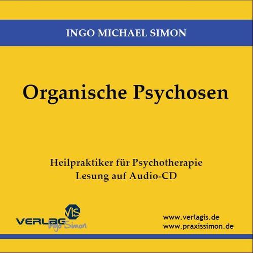 Organische Psychosen: Heilpraktiker für Psychotherapie - Lesung auf Audio-CD