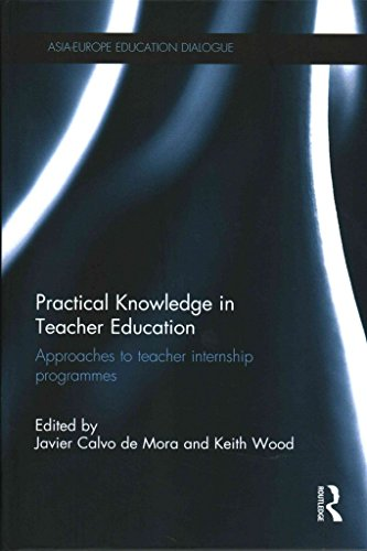 [Practical Knowledge in Teacher Education: Approaches to Teacher Internship Programmes] (By: Keith Wood) [published: June, 2014]